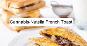 Cannabis-Nutella French Toast