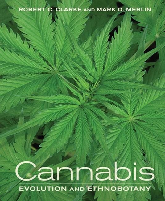 Cannabis: Evolution and Ethnobotany [Gebundene Ausgabe]